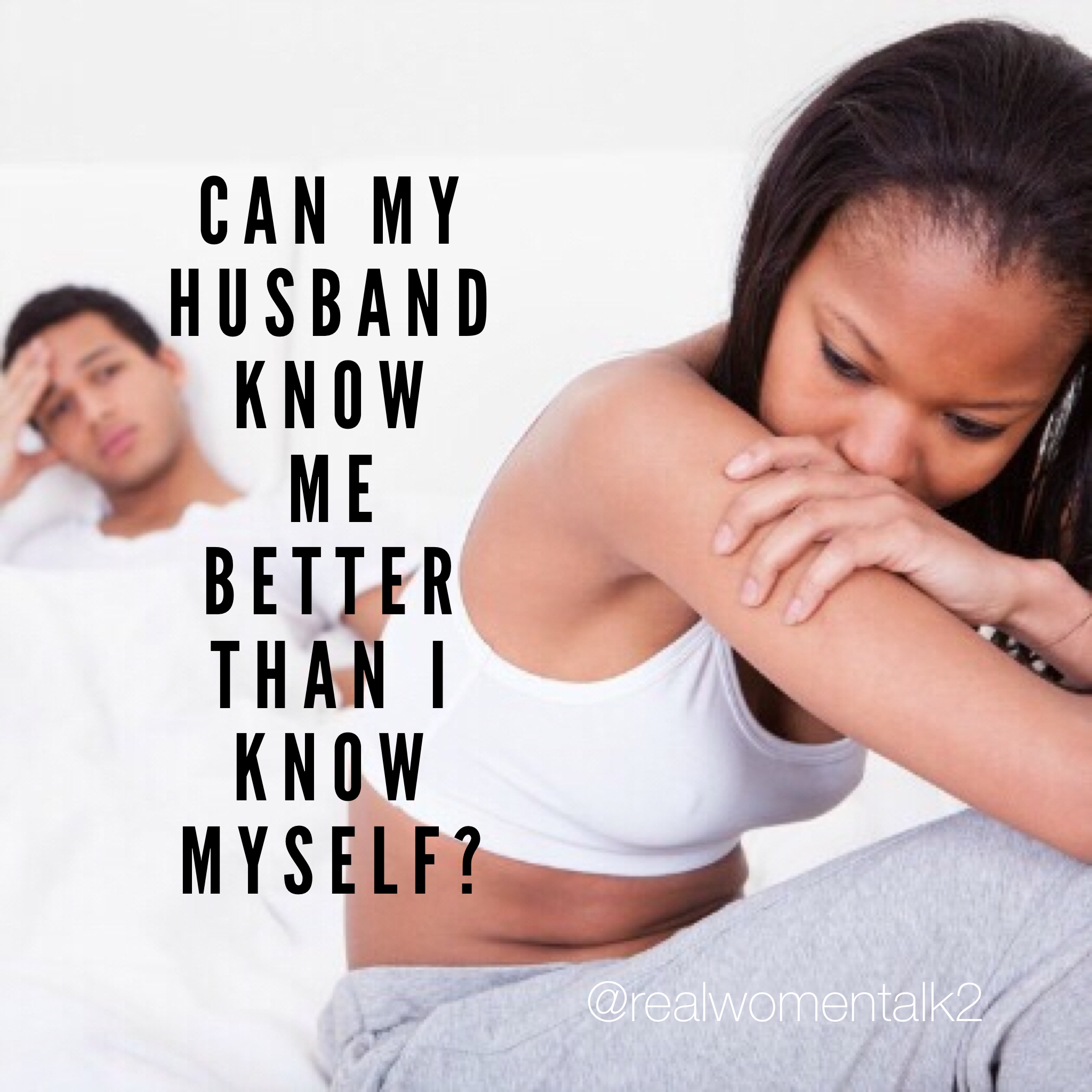 Can my husband know me better than I know myself?