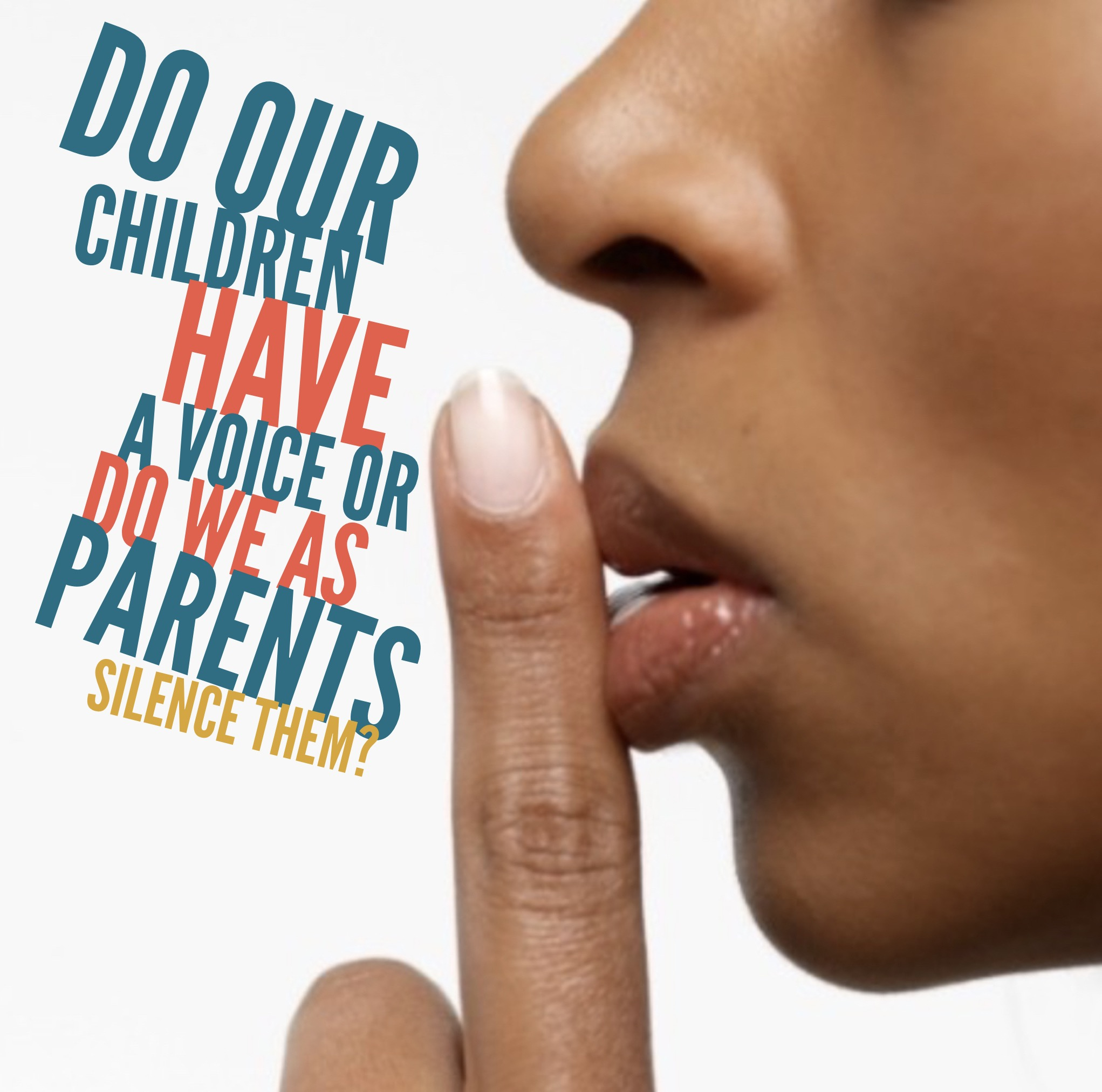 Do our children have a voice or do we as parents silence them?